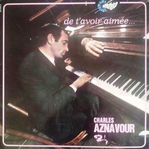 Charles Aznavour – De T'avoir Aimée...-0
