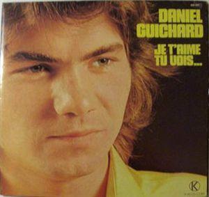Daniel Guichard – Je T'aime Tu Vois...-0