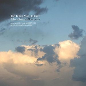 Tallest Man On Earth, The – Shallow Grave-0