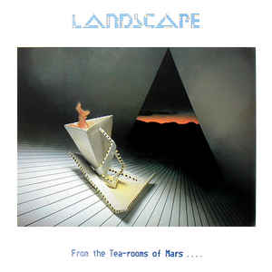 Landscape ‎– From The Tea-Rooms Of Mars .... To The Hell-Holes Of Uranus-0
