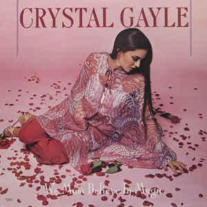 Crystal Gayle – We Must Believe In Magic-0