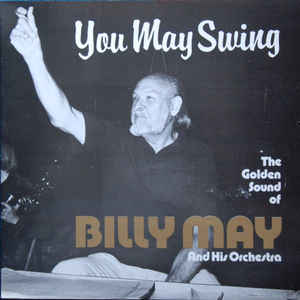 Billy May And His Orchestra ‎– You May Swing - The Golden Sound Of -0