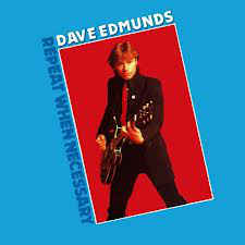 Dave Edmunds ‎– Repeat When Necessary-0