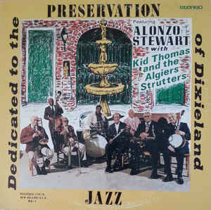 Alonzo Stewart With Kid Thomas And The Algiers Strutters ‎– Dedicated To The Preservation Of Dixieland Jazz-0
