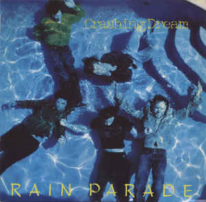 Rain Parade ‎– Crashing Dream -0