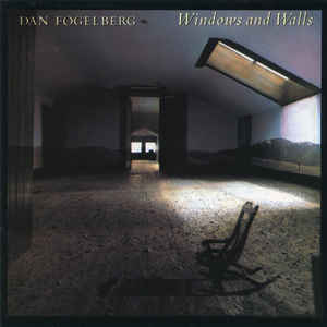 Dan Fogelberg ‎– Windows And Walls -0