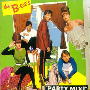 B-52's, The ‎– Party Mix!-0