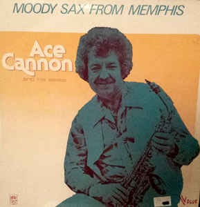 Ace Cannon ‎– Moody Sax From Memphis-0