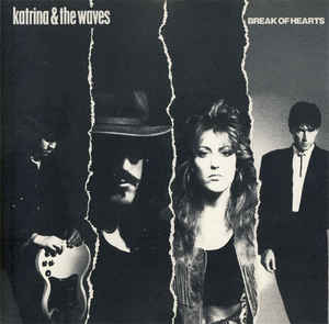 Katrina & The Waves ‎– Break Of Hearts -0
