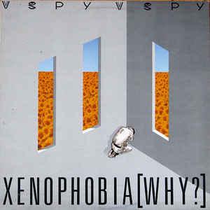 V.Spy V.Spy – Xenophobia [Why?] -0