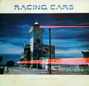 Racing Cars ‎– Bring On The Night-0