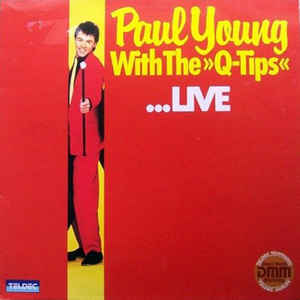 Paul Young With The Q-Tips ‎– ...Live -0