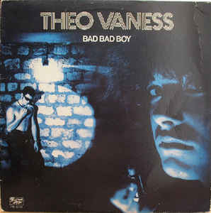 Theo Vaness ‎– Bad Bad Boy -0