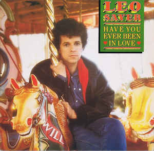 Leo Sayer ‎– Have You Ever Been In Love -0