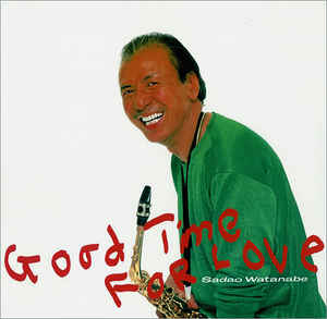 Sadao Watanabe ‎– Good Time For Love-0