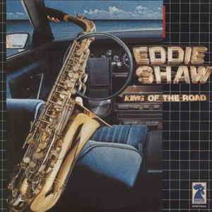 Eddie Shaw – King Of The Road -0