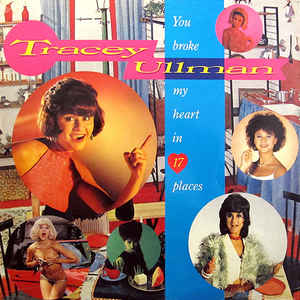 Tracey Ullman ‎– You Broke My Heart In 17 Places-0