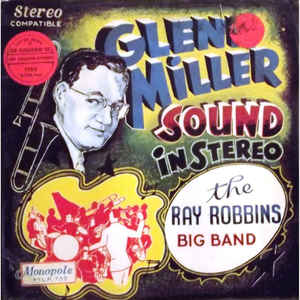 Ray Robbins Big Band, The – Glenn Miller Sound In Stereo -0