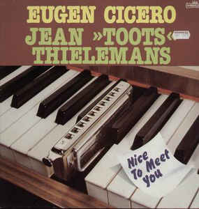 Eugen Cicero / Jean »Toots« Thielemans – Nice To Meet You -0