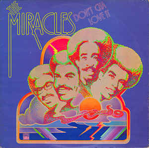 Miracles, The ‎– Don't Cha Love It-0