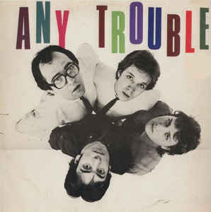 Any Trouble ‎– Where Are All The Nice Girls?-0