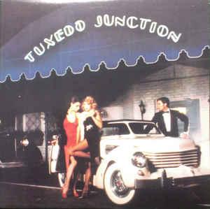 Tuxedo Junction – Tuxedo Junction-0