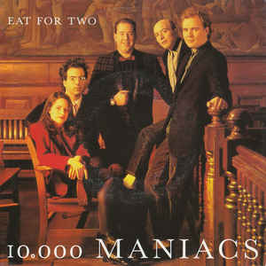 10.000 Maniacs ‎– Eat For Two -0